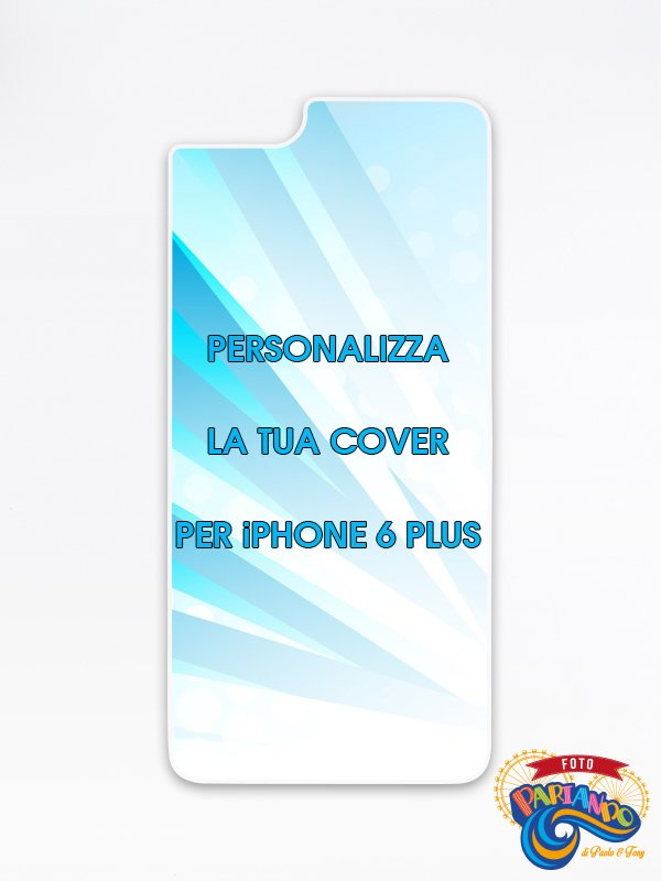 Cover personalizzata per smartphone iPhone 6 Plus